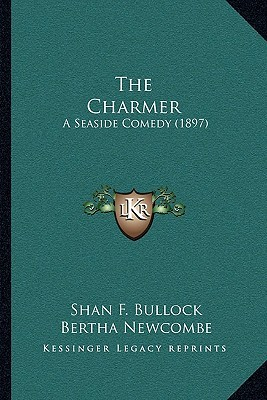 The Charmer: A Seaside Comedy (1897)  by  Shan F. Bullock