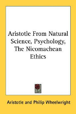 Aristotle from Natural Science, Psychology, The Nicomachean Ethics  by  Aristotle