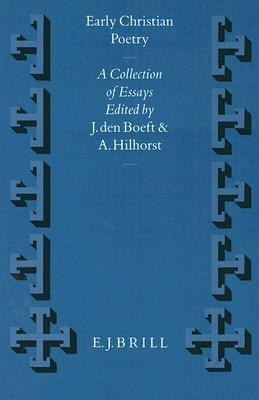 Early Christian Poetry: A Collection of Essays (Vigiliae Christianae , No 22) (Vigiliae Christianae , No 22)  by  J. Den Boeft