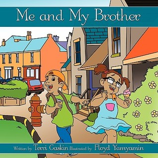 Me and My Brother  by  Terri Gaskin