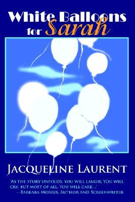 White Balloons for Sarah  by  Jacqueline Laurent