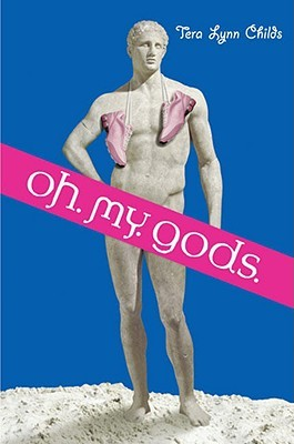 Oh. My. Gods. (Oh. My. Gods, #1)