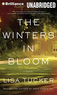 Winters in Bloom, The: A Novel (2011) by Lisa Tucker