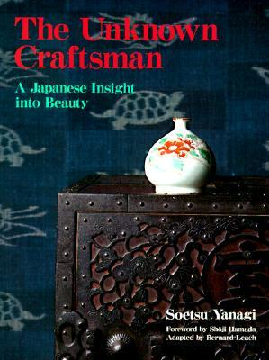 The Unknown Craftsman: A Japanese Insight Into Beauty