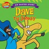 Dave The Donkey, An Easter Story