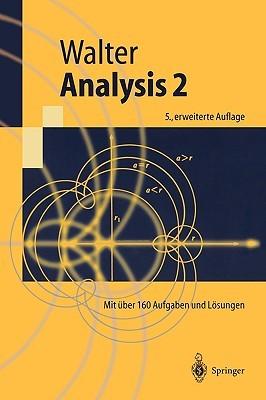 Analysis 2. Mit über 160 Aufgaben und Lösungen  by  Wolfgang Walter