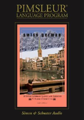 German (Swiss): Learn to Speak and Understand Swiss German with Pimsleur Language Programs  by  Simon & Schuster Audio