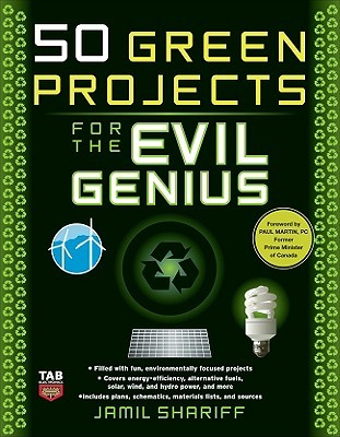 50 Green Projects for the Evil Genius  by  Jamil Shariff