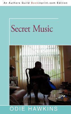 Secret Music  by  Odie Hawkins