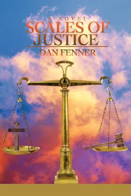 Scales of Justice  by  Dan A. Fenner