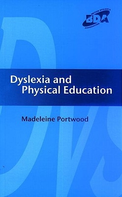 Dyslexia and Physical Education Madele Portwood