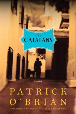 The Catalans: A Novel Patrick O'Brian