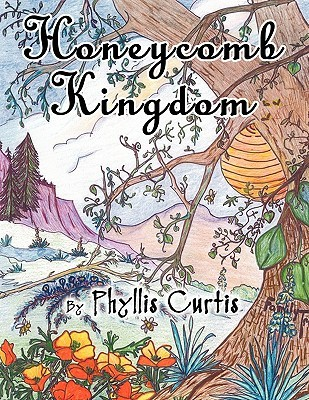 Honeycomb Kingdom Phyllis Curtis
