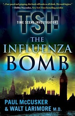 The Influenza Bomb (TSI: Time Scene Investigators, #2)
