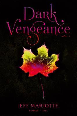 Dark Vengeance, Vol.1  by  Jeff Mariotte