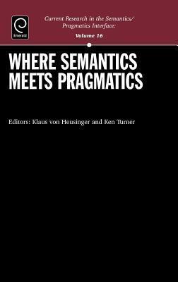 Where Semantics Meets Pragmatics Klaus von Heusinger