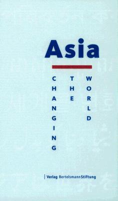 Asia: Changing The World  by  Bertelsmann Stiftung