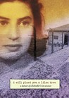 I Will Plant You a Lilac Tree: A Memoir of a Schindler's List Survivor