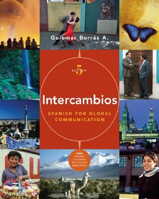 Intercambios: Spanish for Global Communication (with Audio CD and Vmentor Spanish 3-Semester Printed Access Card) [With CD]  by  Guiomar Alvarez Borras