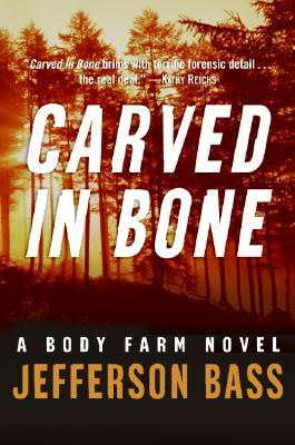 Book Review: Jefferson Bass' Carved in Bone