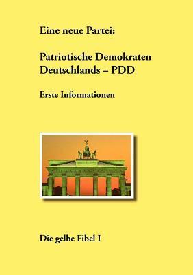 Eine Neue Partei: Patriotische Demokraten Deutschlands - Pdd  by  Klaus Burchardt