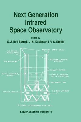 Next Generation Infrared Space Observatory  by  S.J. Bell Burnell