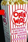 Open Wide: How Hollywood Box Office Became a National Obsession