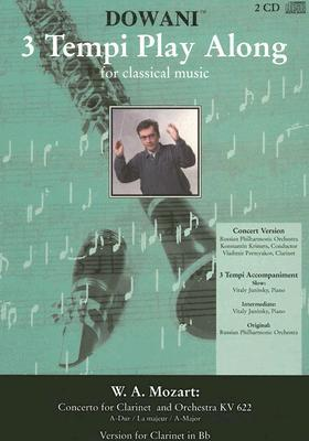 Mozart - Concerto for Clarinet and Orchestra KV 622 in A-major: 2-CD Set (3 Tempi Play Along)  by  Wolfgang Amadeus Mozart