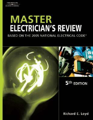Master Electricians Review: Based on the 2005 National Electric Code  by  Richard Loyd