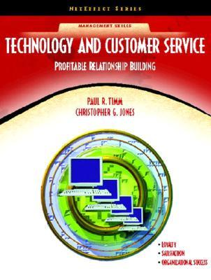 Technology and Customer Service: Profitable Relationship Building (NetEffect Series) Paul R. Timm