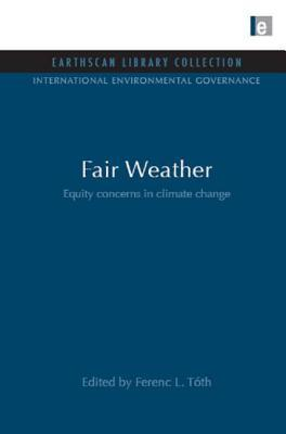 Fair Weather: Equity Concerns In Climate Change Ferenc L. Tóth