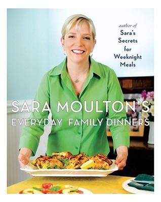 Sara Moulton's Everyday Family Dinners