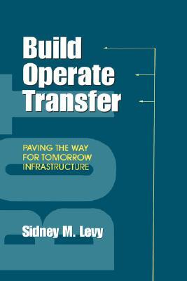 Build Operate Transfer Sidney M. Levy