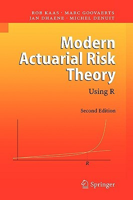 Modern Actuarial Risk Theory: Using R Rob Kaas