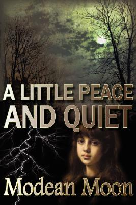 A Little Peace And Quiet  by  Modean Moon