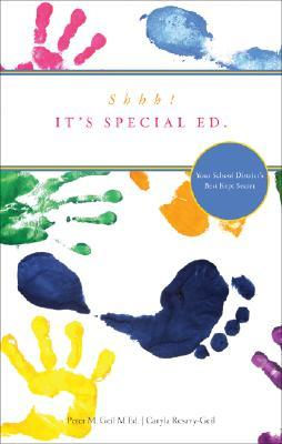 Shhh! Its Special Ed.: Your School Districts Best Kept Secret  by  Peter M. Geil