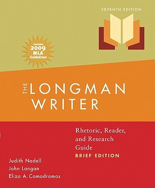 Longman Writer, The, Brief Edition, MLA Update Edition: Rhetoric, Reader, and Research Guide (7th Edition)  by  Judith Nadell