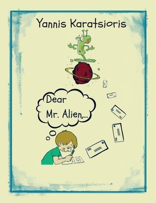 Dear Mr. Alien,...  by  Yannis Karatsioris