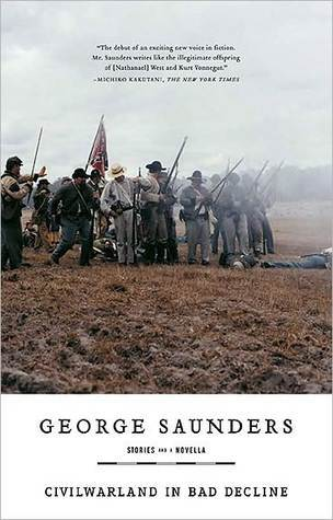 Cover of Civilwarland in Bad Decline by George Saunders