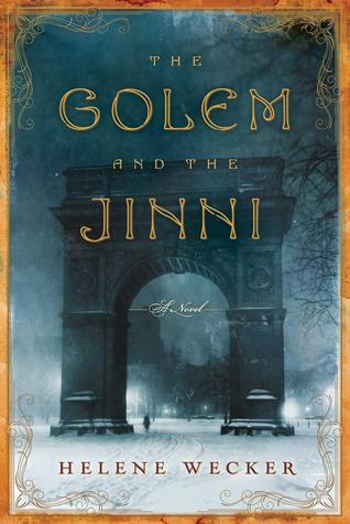Book Review: Helene Wecker's The Golem and the Jinni