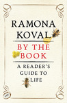 By the Book: A Reader's Guide to Life by Ramona Koval