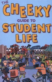 The Cheeky Guide To Student Life David  Bramwell