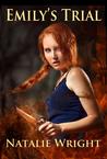 Emily's Trial (Akasha Chronicles, #2)