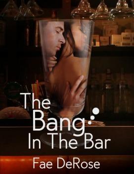 The Bang In The Bar Fae DeRose