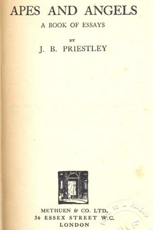 Apes and Angels: A Book Of Essays J.B. Priestley