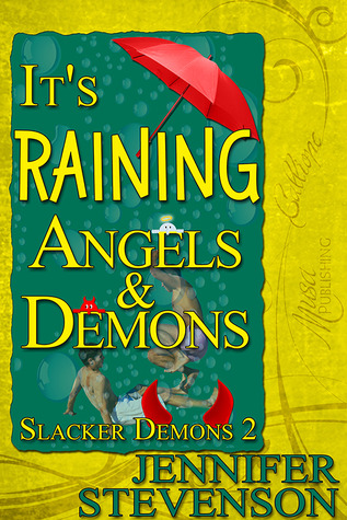 It's Raining Angels and Demons (Slacker Demons, #2)