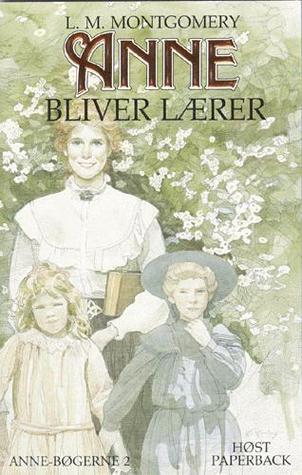 Anne bliver lærer (Anne-bøgerne, #2)