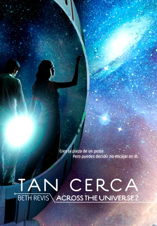 Tan cerca (Across the Universe, #2)