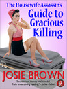 The Housewife Assassin's Guide to Gracious Killing (Housewife Assassin, #2)