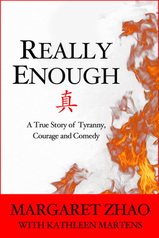 Really Enough: A True Story of Tryanny, Courage and Comedy  by  Margaret Zhao